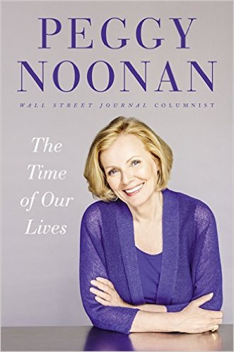 """The Time of Our Lives"" by Peggy Noonan"