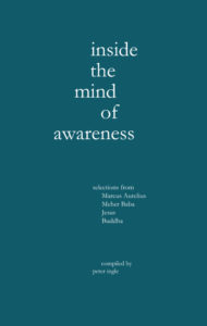 Inside the Mind of Awareness | compiled by Peter Ingle